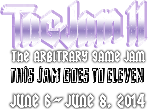 TAGJam 11. The Arbitrary Game Jam. June 6-8, 2014